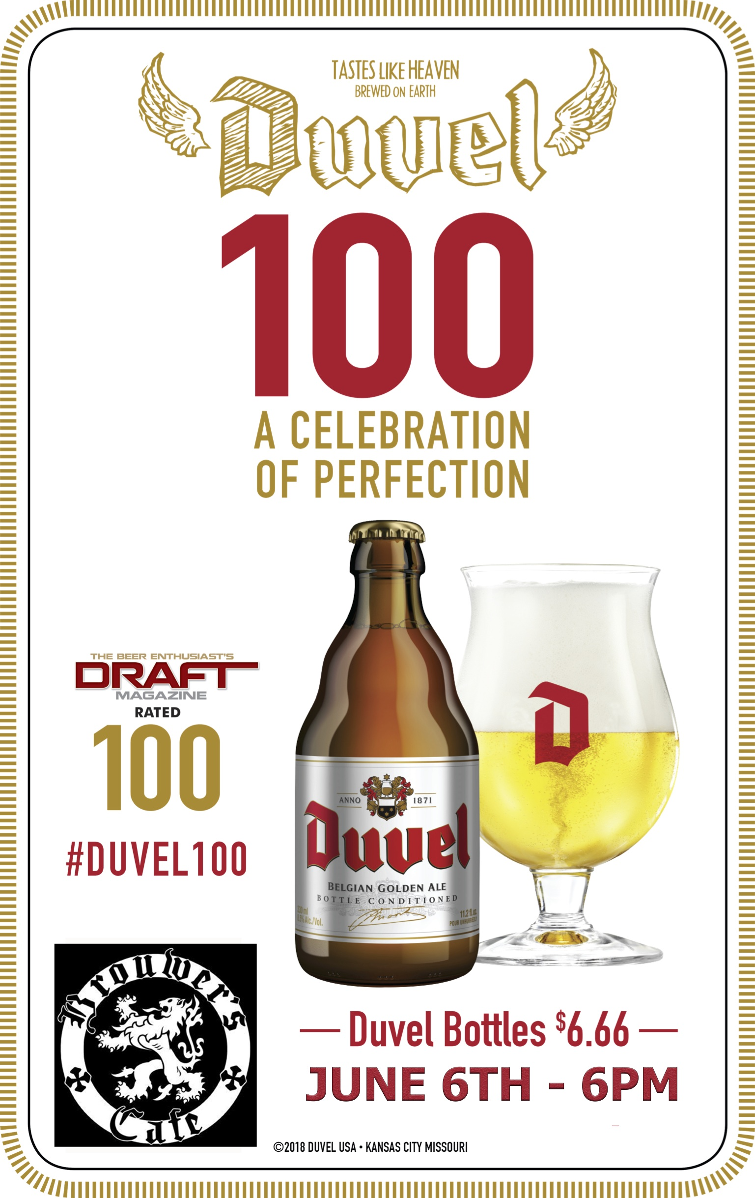 Wednesday, June 6th @ 6pm.   A Night With Duvel,  Learn the perfect pour! Only $6.66 a bottle